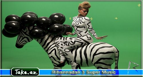 Rihannadan 3 Super Music