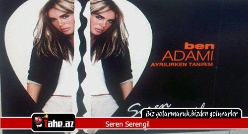Seren Serengil � Ben Adamı Ayrılırken Tanırım (2010) Full Albüm və yeni imici