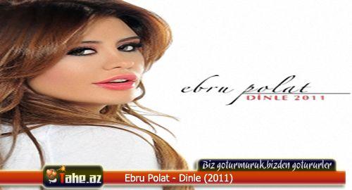 Ebru Polat - Dinle [Full Albom 2011]