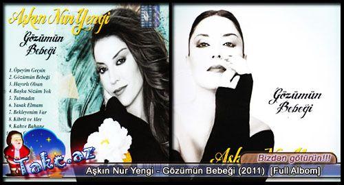 Aşkın Nur Yengi - Gözümün Bebeği (2011)  [Full Albom]