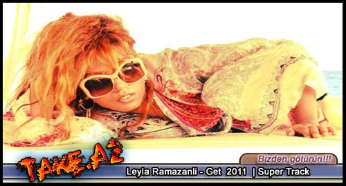 Leyla Ramazanli - Get 2011 | Super Track