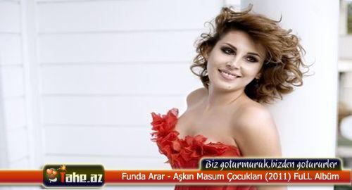 Funda Arar - Aşkın Masum Çocukları (2011) FuLL Albüm