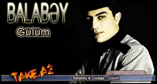 Balabəy & Gülağa - Gülüm | Super Hit  2011