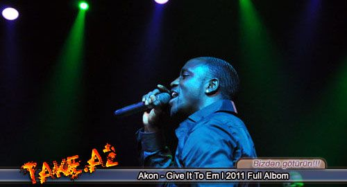 Akon - Give It To Em l 2011 Full Albom