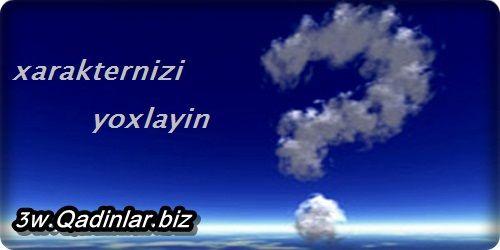 Xarakterinizi yoxlayin