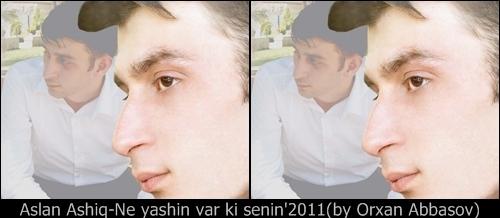 Aslan Aşiq - Nə yaşın var ki sənin (2011)