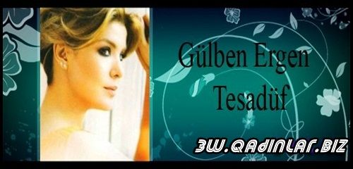 Gülben Ergen - Tesadüf / 2o11 new