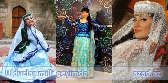 Azərbaycan ulduzları milli geyimdə [FOTO]