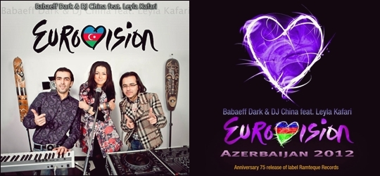 DJ China & Babaeff Dark  feat. Leyla Kafari - Eurovision 2012 (Azerbaijan)