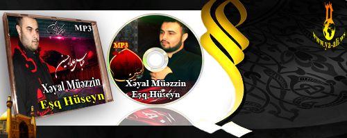 Xəyal Müəzzin (Eşq Hüseyn)