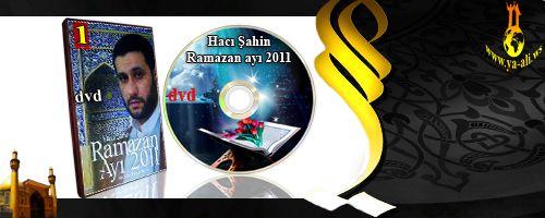 Hacı Şahin (Ramazan ayı) 2011 - ci il (2  disk)