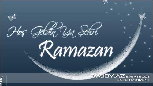 Ramazan ayına dair gözəl sözlər
