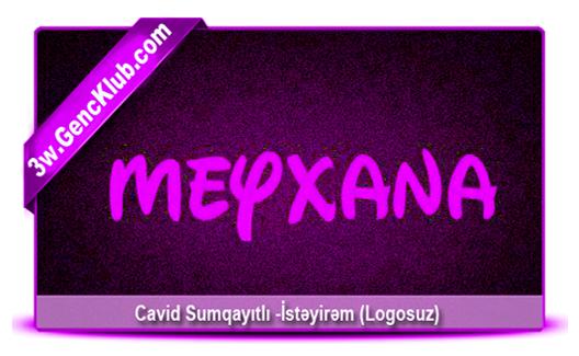 Cavid Sumqayıtlı -İstəyirəm (Logosuz)