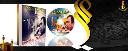 Akşin Fateh (Ya Əbəl Həsən)