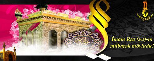 Imam Rza (ə.s)-ın mübarək mövludu!