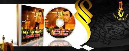 Akşin Fateh (İmam Rza) 2012 yeni versiya
