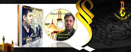 Hacı Nadir Cəvadi (Məhərrəmlik ) 2012 ci il (Nohə və Mərsiyələr) EKSKLUZIV