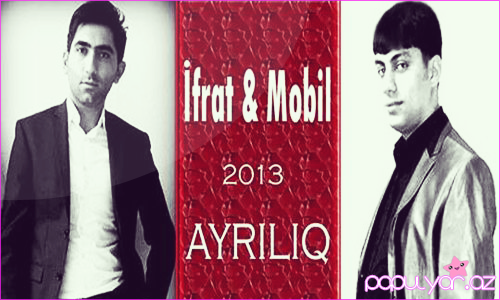 İfrat ft Mobil-Ayrılıq 2013 Avto XiT