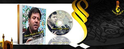 Hacı Nadir Cəvadi Əyyami Fatimə (s.ə) 2013-ci il EKSKLUZIV