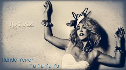 Hande Yener - Ya Ya Ya Ya [2013 Single Albom]