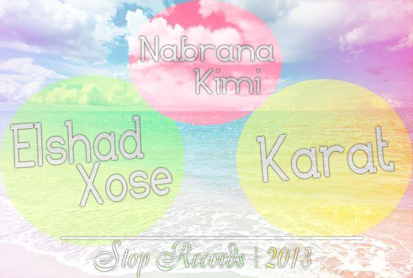 Elşad Xose feat. Karat - Nabrana Kimi (2013)