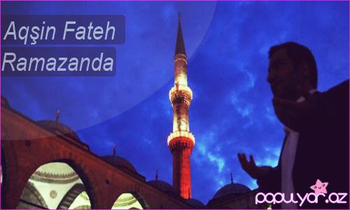 Aqşin Fateh - Ramazanda 2013