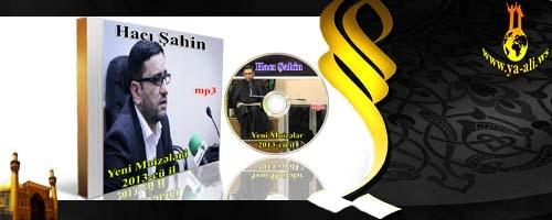 Hacı Şahin (Yeni Moizələri 4) 2013-cü il