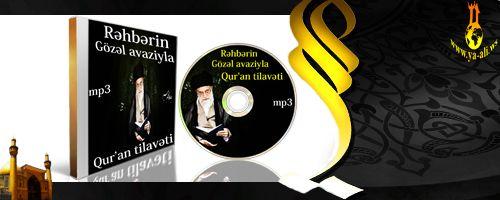 """Rəhbərin gözəl avazıyla Qur""""an tilavəti"""