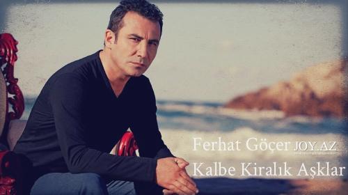 Ferhat Göçer - Kalbe Kiralık Aşklar [2013 Full Album]