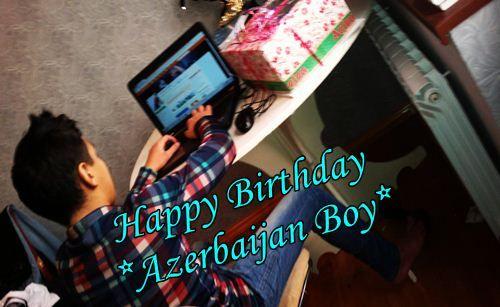 Happy Birthday ''☮★Azerbaijan Boy★☮''