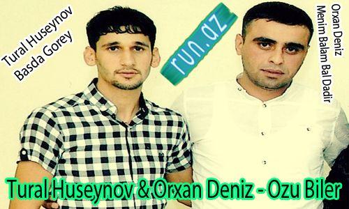 Tural Hüseynov & Orxan Dəniz - Özü Bilər / yep yeni / 2013