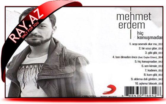 Mehmet Erdem - Hiç Konuşmadan (2013) Full Albom