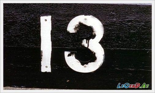 13 ədədi həqiqətən nəhs və uğursuz ədəddirmi?