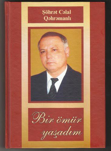 Şöhrət Cəlaloğlunun ,,Bir ömür yaşadım'' adlı yeni kitabı işıq üzü gördü