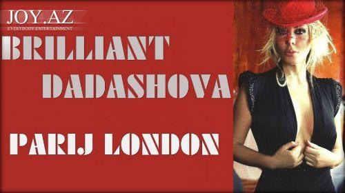 Brilliant Dadaşova - Parij London