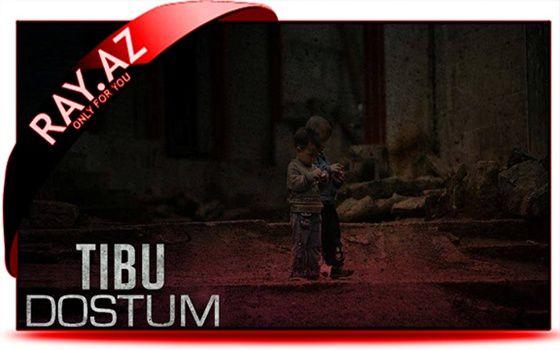 Tibu - (neq Tefo)-Dostum (2014 Yeni).