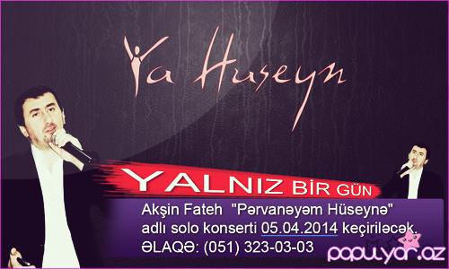 """Akşin Fatehin """"Pərvanəyəm Hüseynə"""" adlı solo konserti olacaq"""