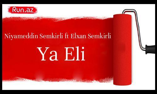 Niyameddin Semkirli ft Elxan Semkirli - Ya Eli 2014 » www.RUN.az ...