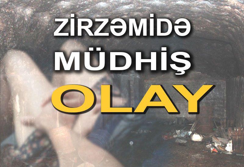 Bakıda gənc qıza zirzəmidə təcavüz - TƏFƏRRÜAT