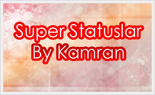 Super Statuslar 2 [By Kamran]