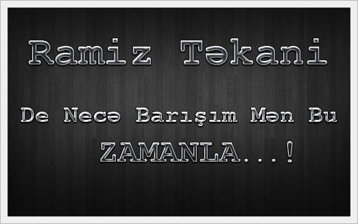 Ramiz Təkani - De Necə Barışım Mən Bu Zamanla