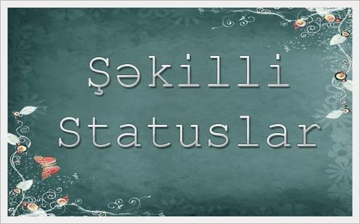Şəkilli Statuslar[Part 3]