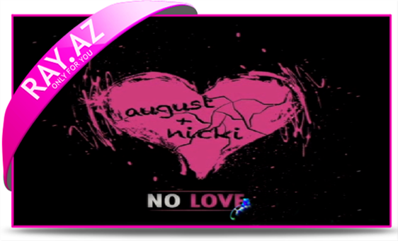 "August Alsina ft. Nicki Minaj- ""No Love"""