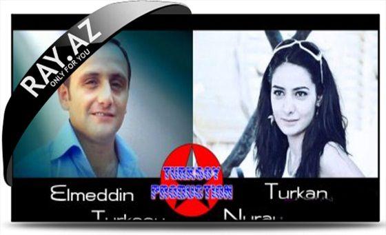 Elmeddin Turksoy Ft Turkan Nuray - Tek sana gore (2014)