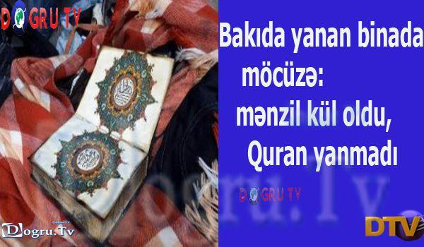 Yanan binada möcüzə: mənzil kül oldu, Quran yanmadı