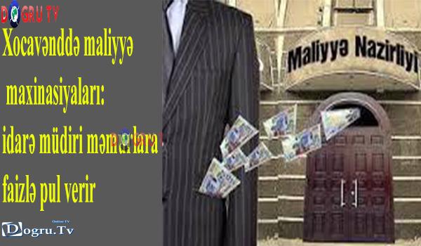 Xocavənddə maliyyə maxinasiyaları: idarə müdiri məmurlara faizlə pul verir