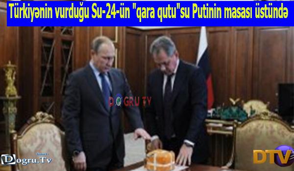 """Türkiyənin vurduğu Su-24-ün """"qara qutu""""su Putinin masası üstündə"""