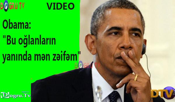 """Obama: """"Bu oğlanların yanında mən zəifəm"""" (VİDEO)"""