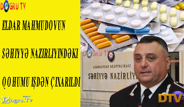 Eldar Mahmudovun Səhiyyə Nazirliyindəki qohumu işdən çıxarıldı