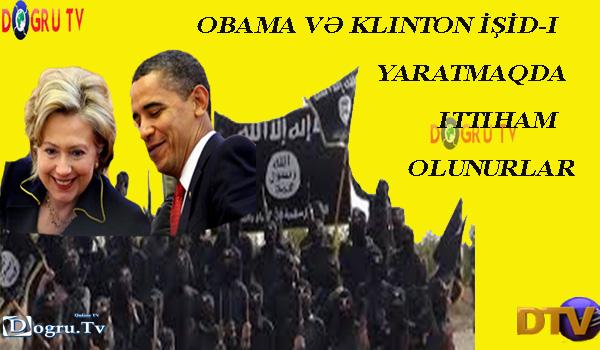 Obama və Klinton İŞİD-i yaratmaqda ittiham olunurlar